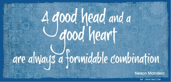 A good head and a good heart